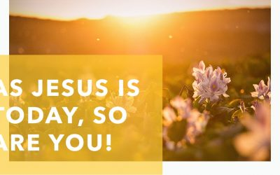 [Sermon Note] As Jesus is, so are we in this world